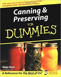 Canning preserving for dummies karen ward 0785555861176 amazon canning preserving for dummies karen ward 0785555861176 amazon books forumfinder Images