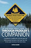 img - for The Northern Forest Canoe Trail Through-Paddler's Companion: A guidebook to paddling the 740-mile water trail from its western terminus in Old Forge, ... to the eastern terminus in Fort Kent, Maine. book / textbook / text book