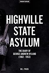 Highville State Asylum: The Diary Of George Andrew Ryland (1902 - 1953)