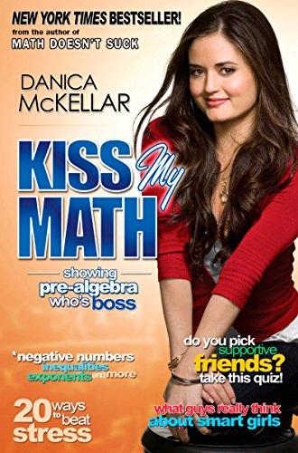 - Kiss My Math: Showing Pre-Algebra Who's Boss