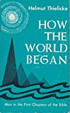 """""""How the World Began - Man in the First Chapters of the Bible"""" av Helmut Thielicke"""