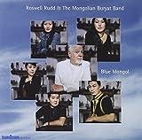 Blue Mongol by Roswell Rudd & Mongolian Bury