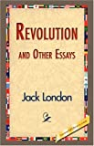 Revolution and Other Essays, Jack London, 1421832623
