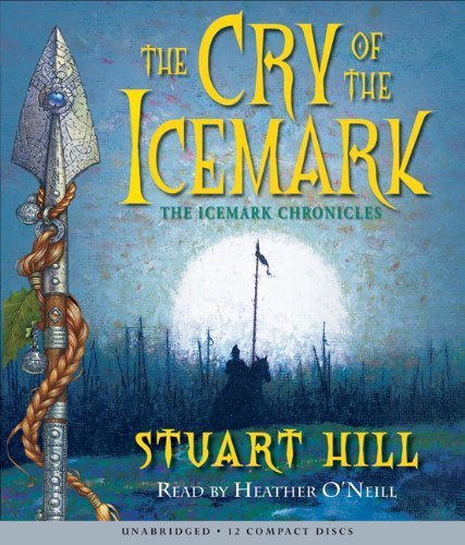 Cry Of The Icemark Audio (The Icemark Chronicles) by Stuart Hill (2006-06-01)
