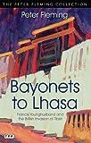 Bayonets to Lhasa: Francis Younghusband and the