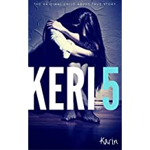 KERI 5: The Original Child Abuse True Story (Child Abuse True Stories)