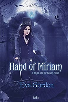Hand of Miriam (A Bayla and the Golem Novel Book 1) by [Gordon, Eva]