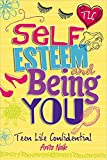 Self-Esteem and Being YOU (Teen Life Confidential)
