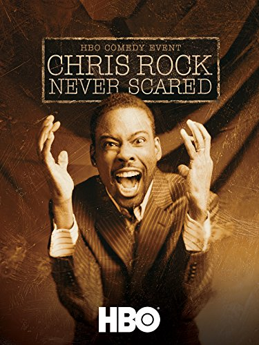 (Chris Rock: Never Scared)