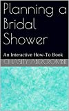 Planning a Bridal Shower: An Interactive How-To Book