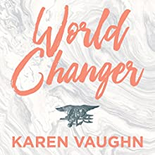 World Changer: A Mother's Story | Livre audio Auteur(s) : Karen Vaughn Narrateur(s) : Karen Vaughn