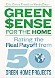 img - for Green$ense for the Home: Rating the Real Payoff from 50 Green Home Projects book / textbook / text book