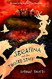 Serafina And The Twisted Staff by Robert Beatty ebook deal