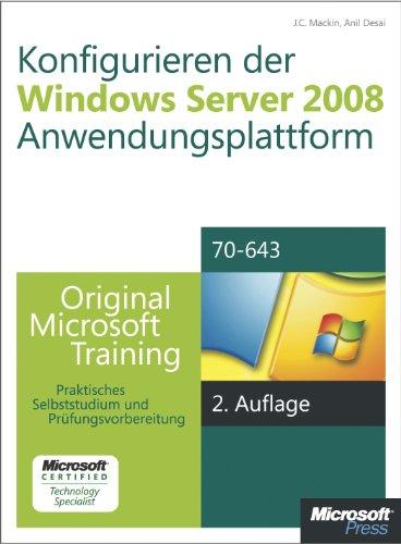Konfigurieren der Windows Server 2008-Anwendungsplattform - Original Microsoft Training für Examen 70-643, 2. Auflage, überarbeitet für R2 (German Edition) Pdf