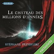 Le Château des Millions d'années (Tétralogie des Origines 1)   Stéphane Przybylski
