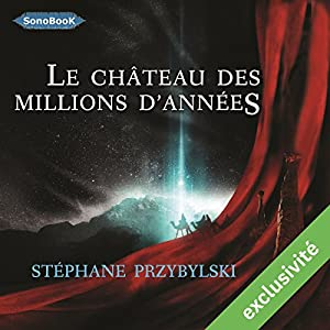 Le Château des Millions d'années (Tétralogie des Origines 1) | Livre audio