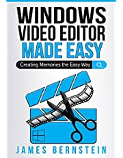 Windows Video Editor Made Easy: Creating Memories the Easy Way