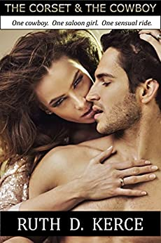 The Corset & The Cowboy by [Kerce, Ruth D.]