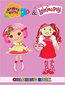 Amazon.com: Groovy Girls and Lalaloopsy Coloring Book: 2 in 1 ...