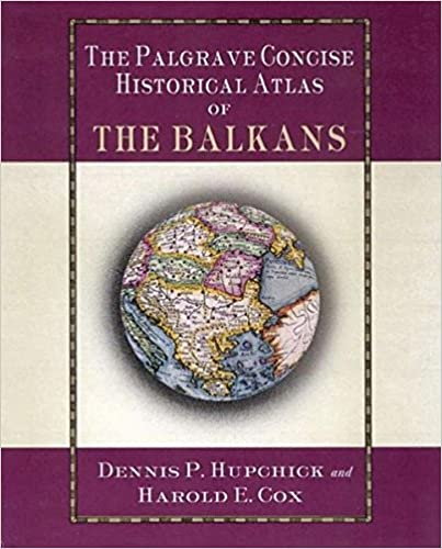 The Palgrave Concise Historical Atlas of the Balkans (Palgrave Concise Historical Atlases)