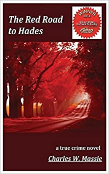 The Red Road to Hades: A True Crime Novel