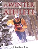 The Winter Athlete, Steve Ilg, 1555662129
