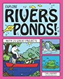 Explore Rivers and Ponds!, Carla Mooney, 1936749807