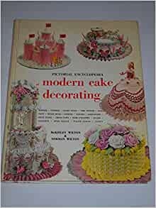 Pictorial Encyclopedia of Modern Cake Decorating: McKinley