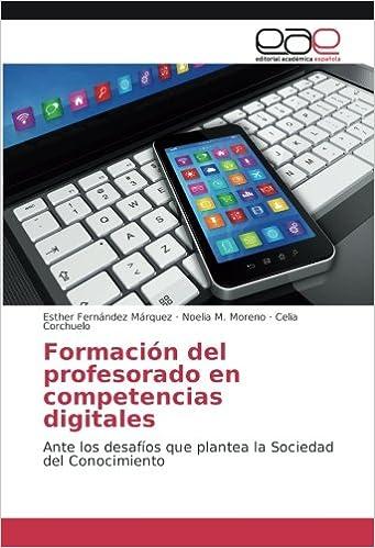 Formación del profesorado en competencias digitales: Ante los ...