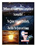 img - for The Quran and Modern Science: Compatible or Incompatible? The Choice: Islam and Christianity, The Bible The Quran and Science book / textbook / text book