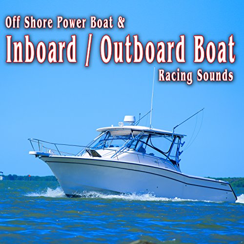 Off Shore Power Boat & Inboard/Outboard Boat Racing Sounds