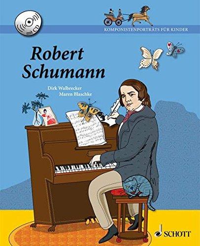 Robert Schumann: Ausgabe mit CD. (Komponistenporträts für Kinder)