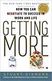 Book cover for Getting More: How You Can Negotiate to Succeed in Work and Life