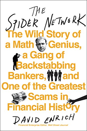 The Spider Network: How a Math Genius and a Gang of Scheming Bankers Pulled Off One of the Greatest Scams in History cover
