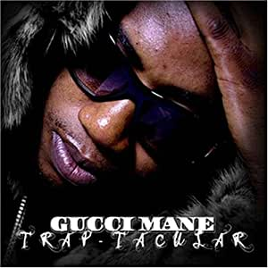 Gucci Mane - Trap Tacular - Amazon.com Music