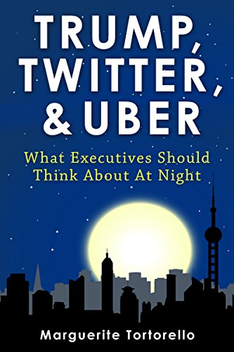 Trump, Twitter, and Uber: What Executives Should Think About At Night (Social Media Crisis Management Best Practices)