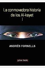 La conmovedora historia de los Al-kayet (Spanish Edition) Kindle Edition
