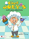 Chef Joey's Cupcake Creation, Brenda L. Tuttle, 1607994410