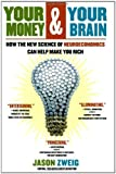 img - for Your Money and Your Brain: How the New Science of Neuroeconomics Can Help Make You Rich by Jason Zweig (2007-08-01) book / textbook / text book
