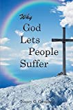 img - for Why God Lets People Suffer by Nancy Gaughan (2016-04-08) book / textbook / text book