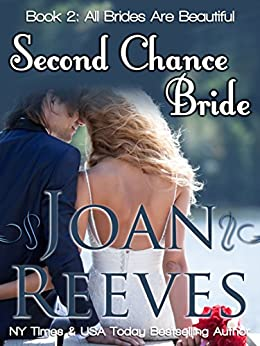 Second Chance Bride (All Brides Are Beautiful Book 2) by [Reeves, Joan]