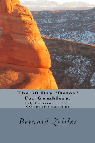The 30 Day 'Detox' For Gamblers.: Help for Recovery From COmpulsive Gambling ebook