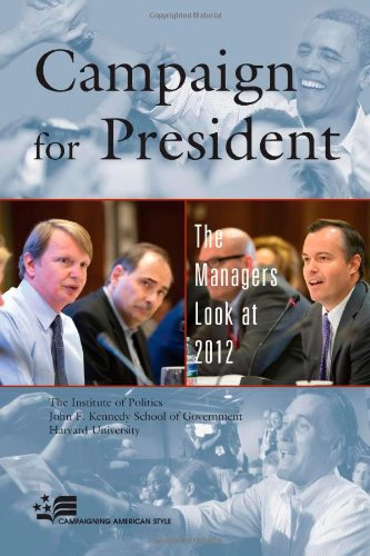 Campaign for President: The Managers Look at 2012: Amazon.es ...