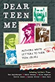 img - for Dear Teen Me: Authors Write Letters to Their Teen Selves (True Stories) book / textbook / text book