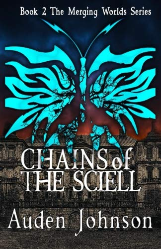 Chains of the Sciell (The Merging Worlds) (Volume 2)