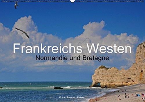 Frankreichs Westen – Normandie und Bretagne (Wandkalender 2016 DIN A2 quer)