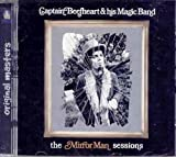 The Mirror Man Sessions by Captain Beefheart & His Magic Band (2008-03-01)