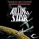 The Killing Star | George Zebrowski,Charles Pellegrino