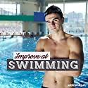 Improve at Swimming: Achieve Aquatic Acclaim with Subliminal Messages Speech by  Subliminal Guru Narrated by  Subliminal Guru