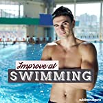 Improve at Swimming: Achieve Aquatic Acclaim with Subliminal Messages |  Subliminal Guru